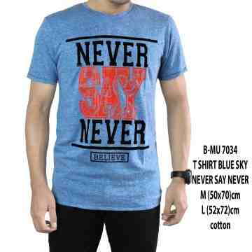 T SHIRT DISTRO BLUE SKY NEVER SAY NEVER 7034