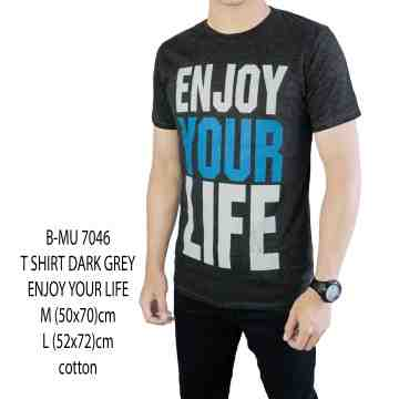 T SHIRT DISTRO ABU GELAP ENJOY YOUR LIFE 7046