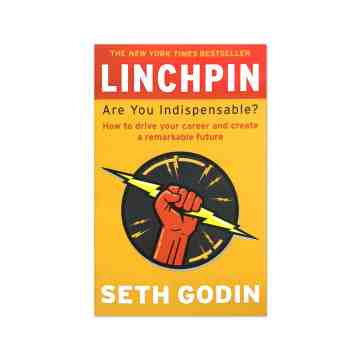 Seth Godin : Linchpin, Are You Indispensable? image