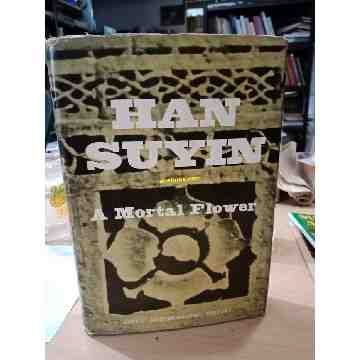 A MORTAL FLOWER - HAN SUYIN (HARD COVER) image